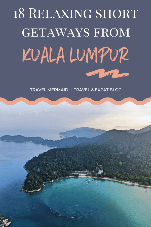 relaxing-short-getaways-from-kuala-lumpur-malaysia ] Travel Mermaid