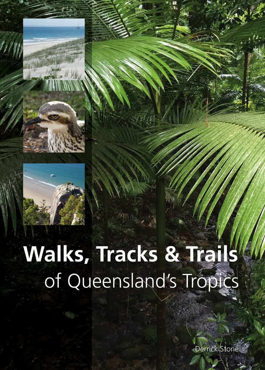 Walks, Tracks and Trails of Queensland's Tropics by Derrick Stone // Travel Mermaid