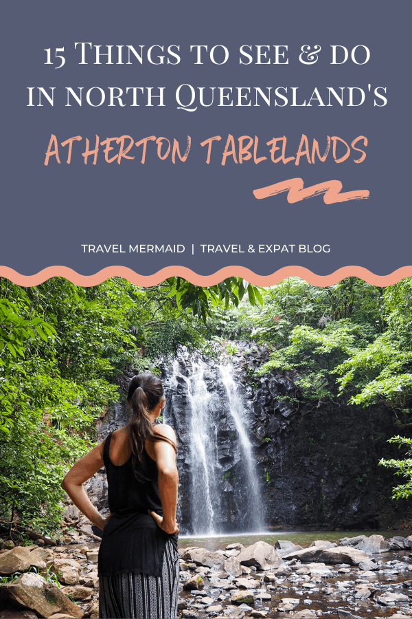 things-to-do-in-the-Atherton-Tablelands-North-Queensland-Australia ] Travel Mermaid